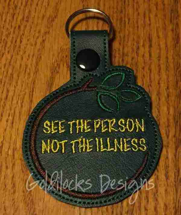 see the person not the illness mental health Keychain ITH Embroidery Design