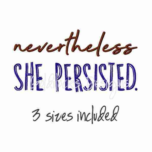 nevertheless she persisted embroidery design