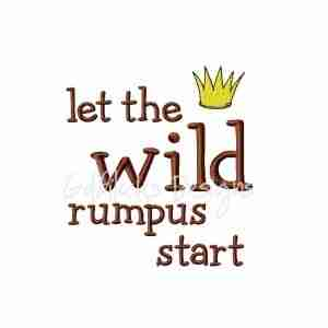Let the wild rumpus start embroidery design