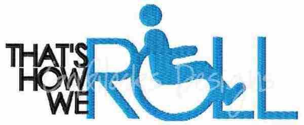 That's how we roll wheelchair handicapped embroidery design